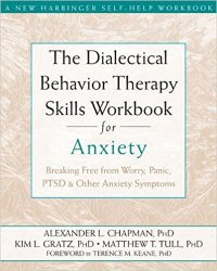 The Dialectical Behaviou Therapy Skills Workbook for Anxiety